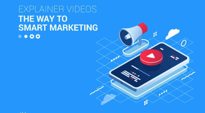 explainer videos – the way to smart marketing